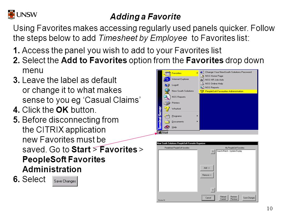 10 Adding a Favorite Using Favorites makes accessing regularly used panels quicker.
