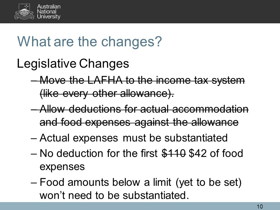 Legislative Changes –Move the LAFHA to the income tax system (like every other allowance).