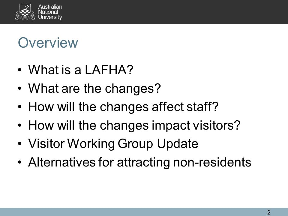 Overview What is a LAFHA. What are the changes. How will the changes affect staff.