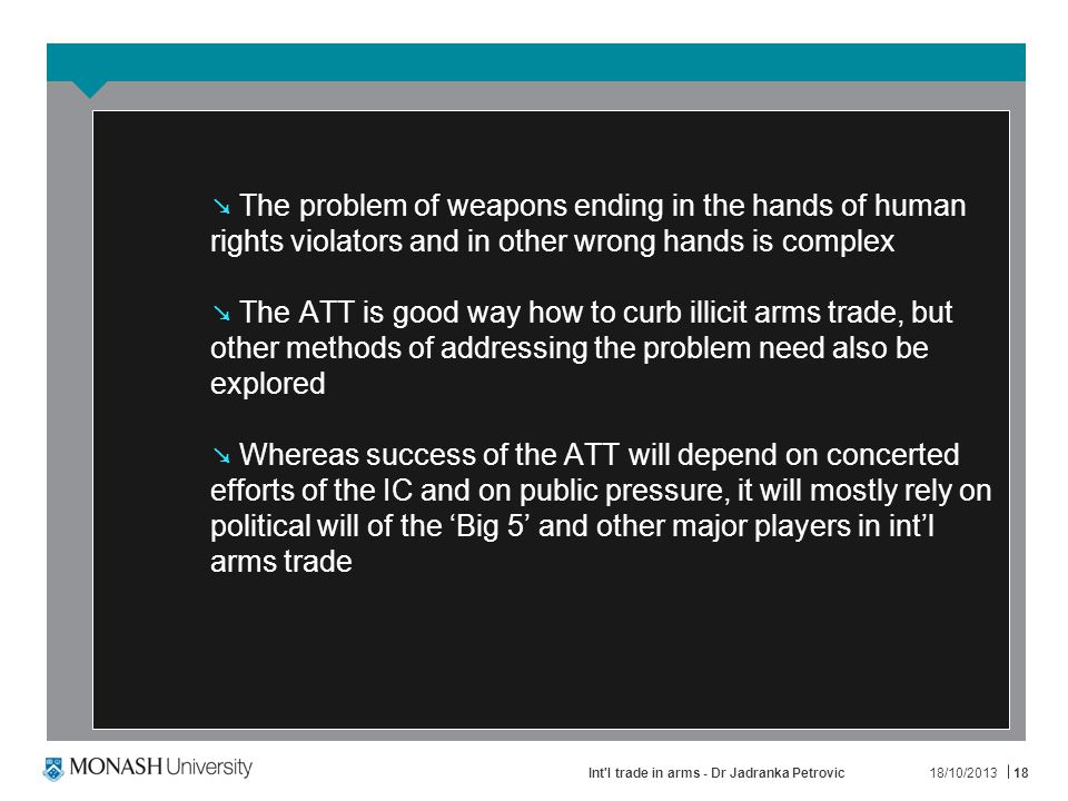 IV CONCLUSION 18/10/2013Int l trade in arms - Dr Jadranka Petrovic17