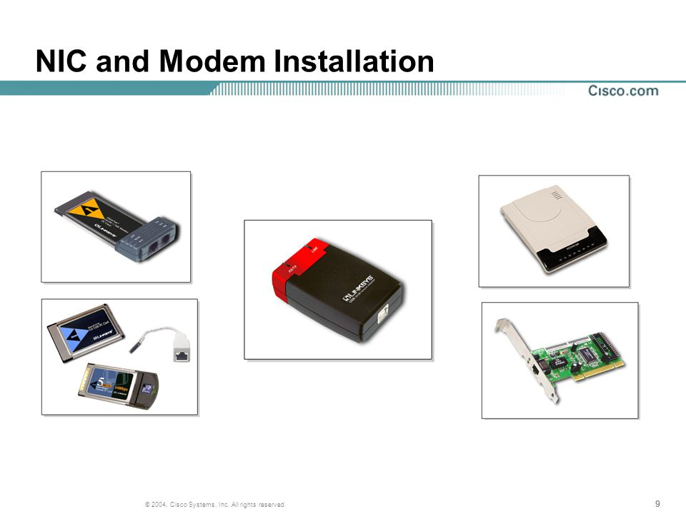 999 © 2004, Cisco Systems, Inc. All rights reserved. NIC and Modem Installation