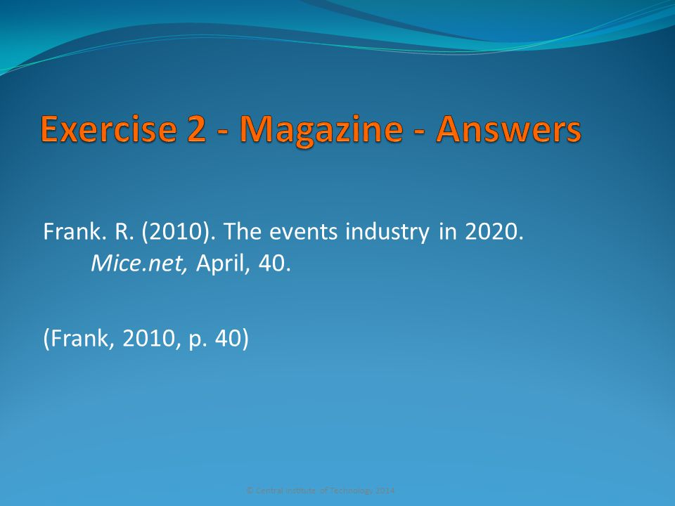 Frank. R. (2010). The events industry in 2020. Mice.net, April, 40.