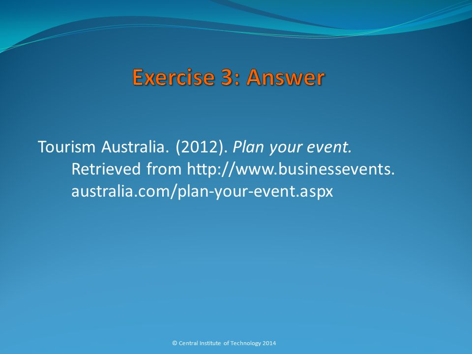 Tourism Australia. (2012). Plan your event. Retrieved from http://www.businessevents.