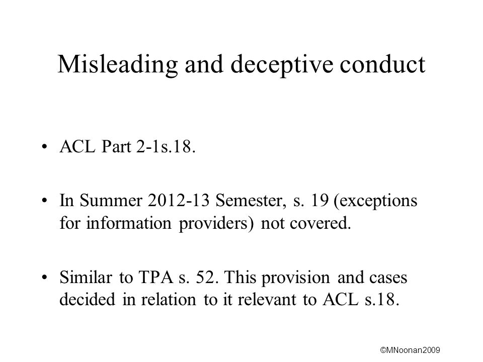 ©MNoonan2009 Misleading and deceptive conduct ACL Part 2-1s.18.