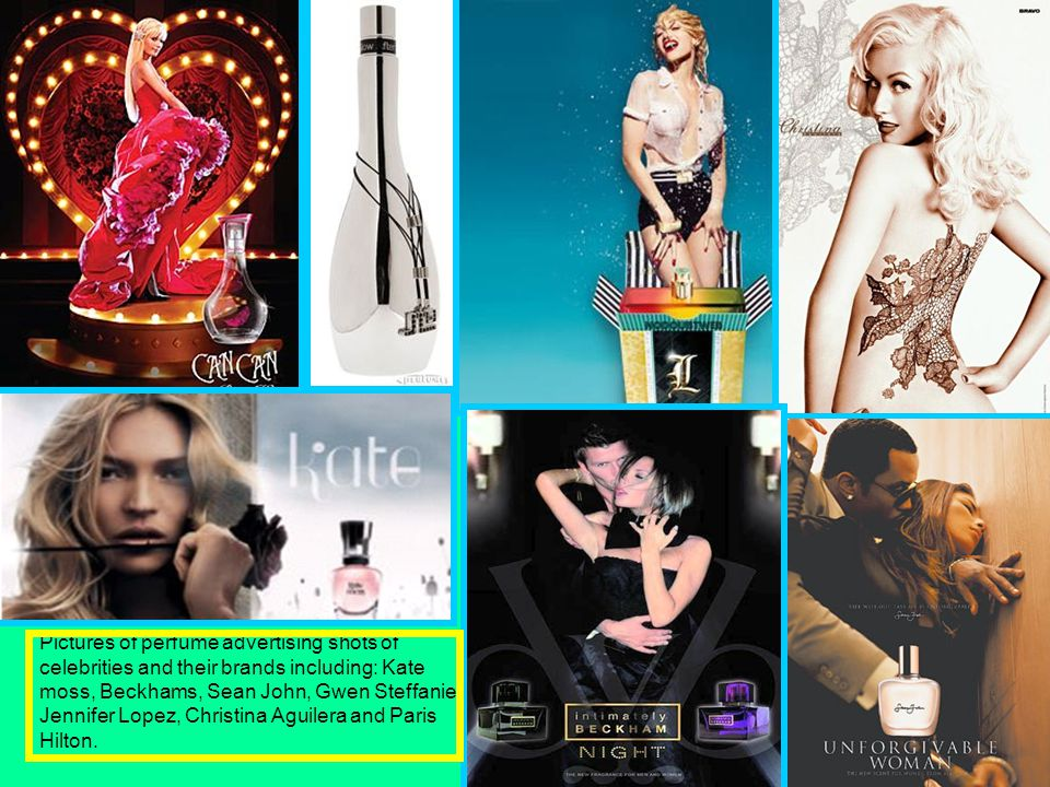 Pictures of perfume advertising shots of celebrities and their brands including: Kate moss, Beckhams, Sean John, Gwen Steffanie, Jennifer Lopez, Christina Aguilera and Paris Hilton.