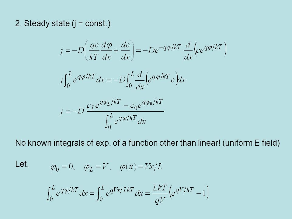 2. Steady state (j = const.) No known integrals of exp.