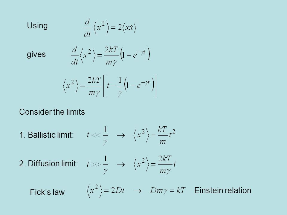 Einstein relation Using gives Consider the limits 1.