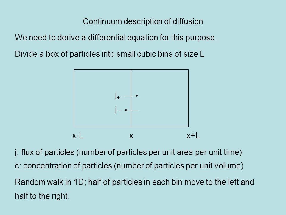 Continuum description of diffusion We need to derive a differential equation for this purpose.