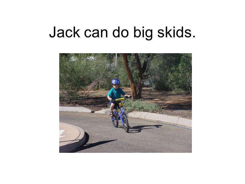 Jack can do big skids.