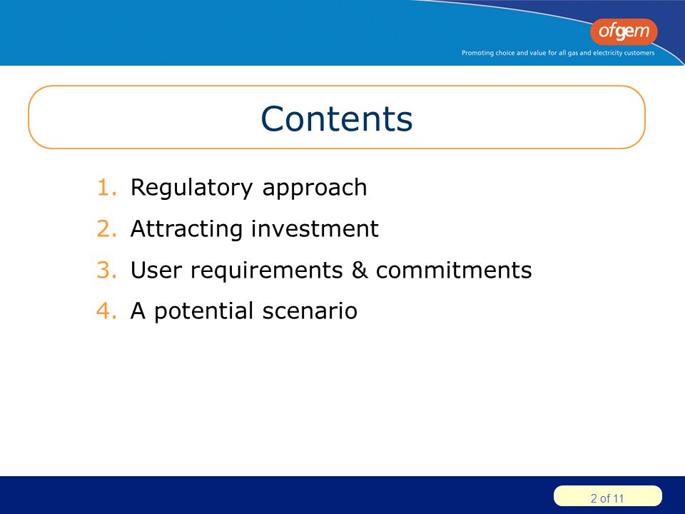 2 of 11 Contents 1.Regulatory approach 2.Attracting investment 3.User requirements & commitments 4.A potential scenario