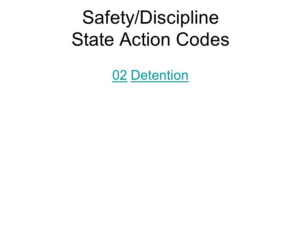 Safety/Discipline State Action Codes 0202 DetentionDetention
