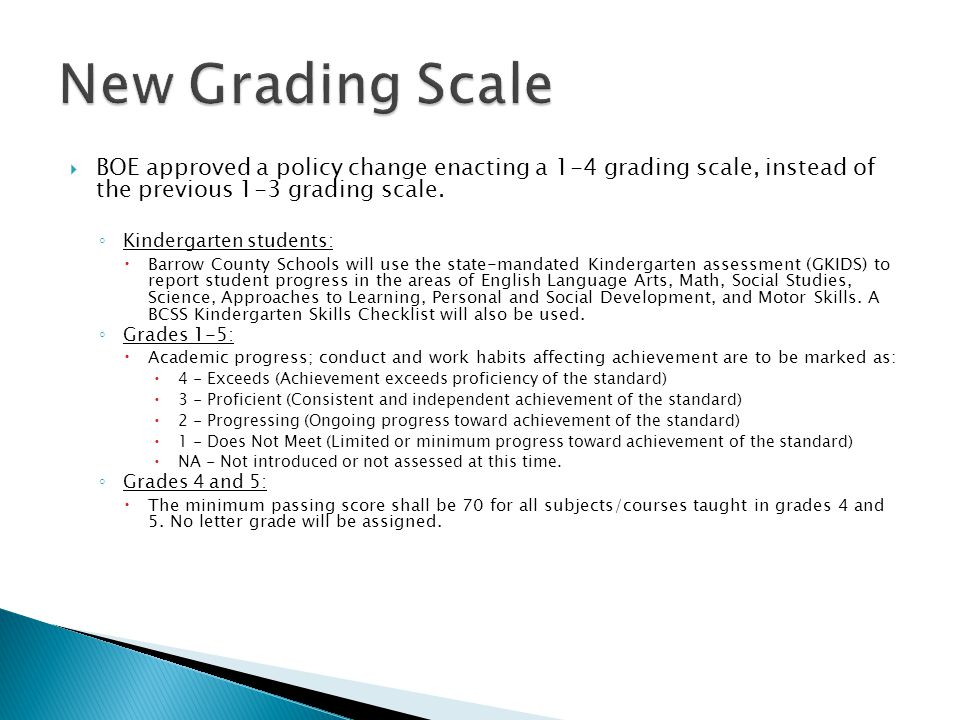  BOE approved a policy change enacting a 1-4 grading scale, instead of the previous 1-3 grading scale.