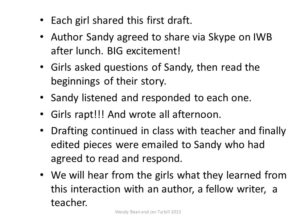 Each girl shared this first draft. Author Sandy agreed to share via Skype on IWB after lunch.