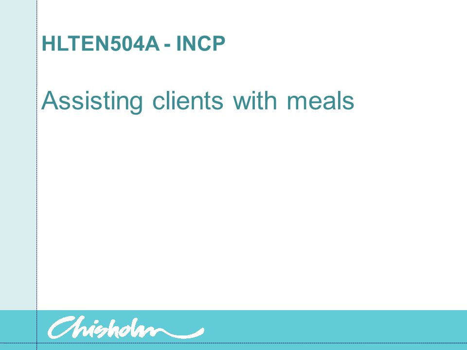 HLTEN504A - INCP Assisting clients with meals