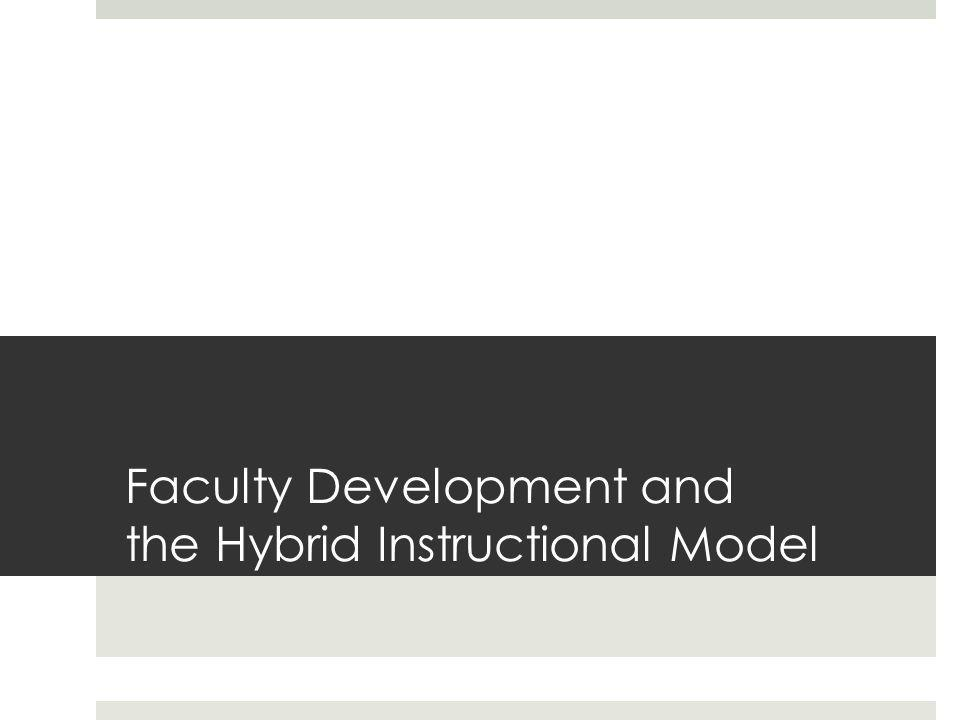 Faculty Development and the Hybrid Instructional Model