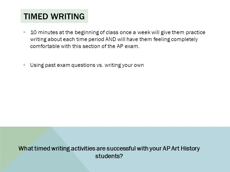TIMED WRITING  10 minutes at the beginning of class once a week will give them practice writing about each time period AND will have them feeling completely comfortable with this section of the AP exam.