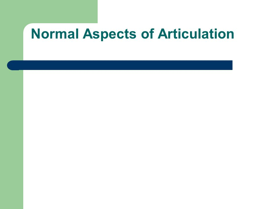 Normal Aspects of Articulation