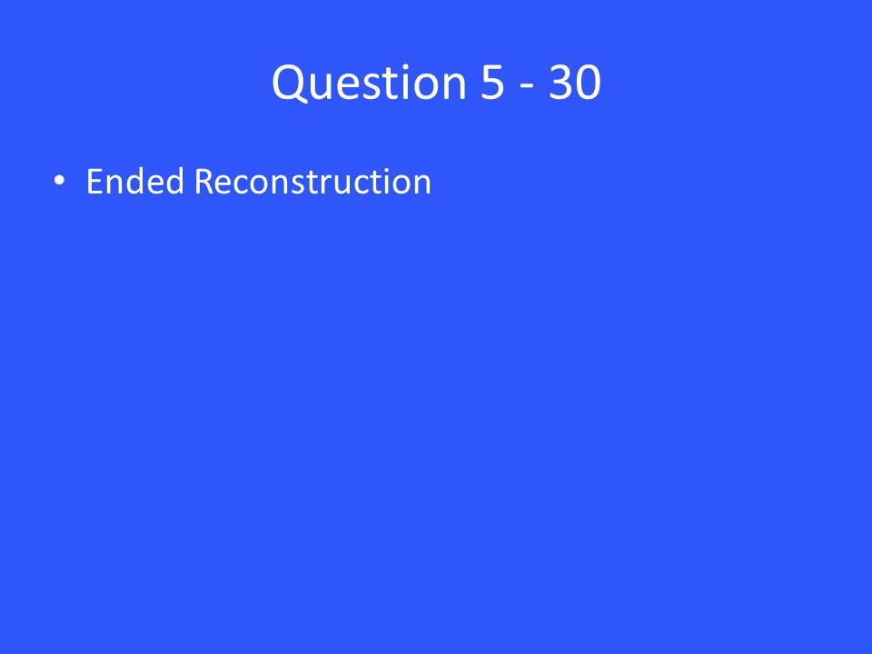 Question 5 - 30 Ended Reconstruction