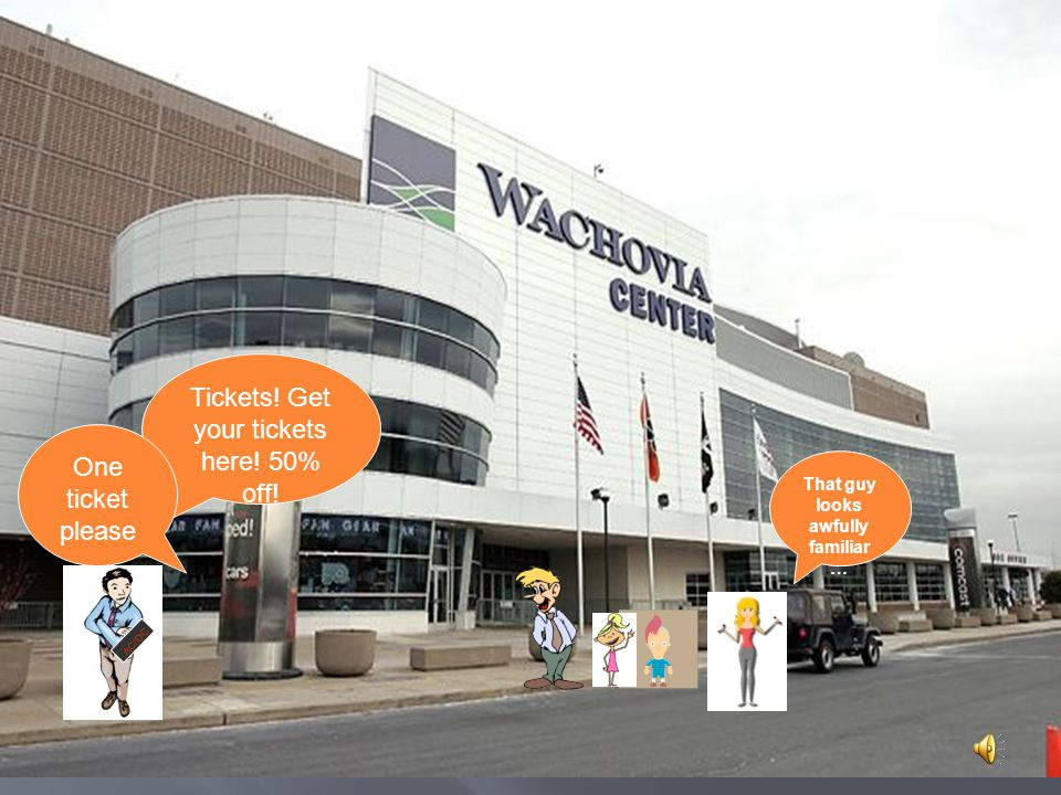In the parking lot of the Wachovia Center, a street thug stole Nancy's ticket.