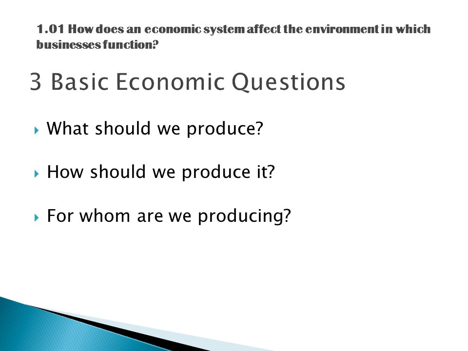  What should we produce.  How should we produce it.