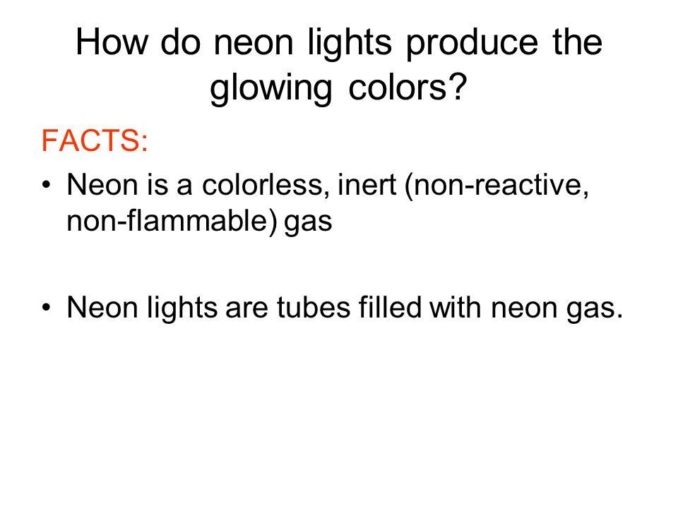How do neon lights produce the glowing colors.