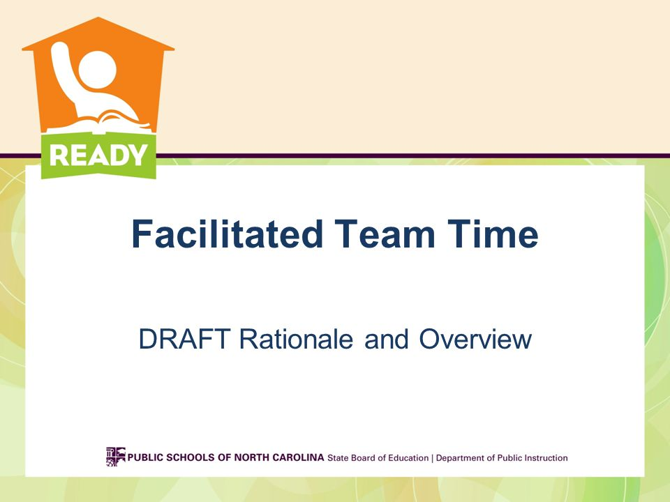 Facilitated Team Time DRAFT Rationale and Overview