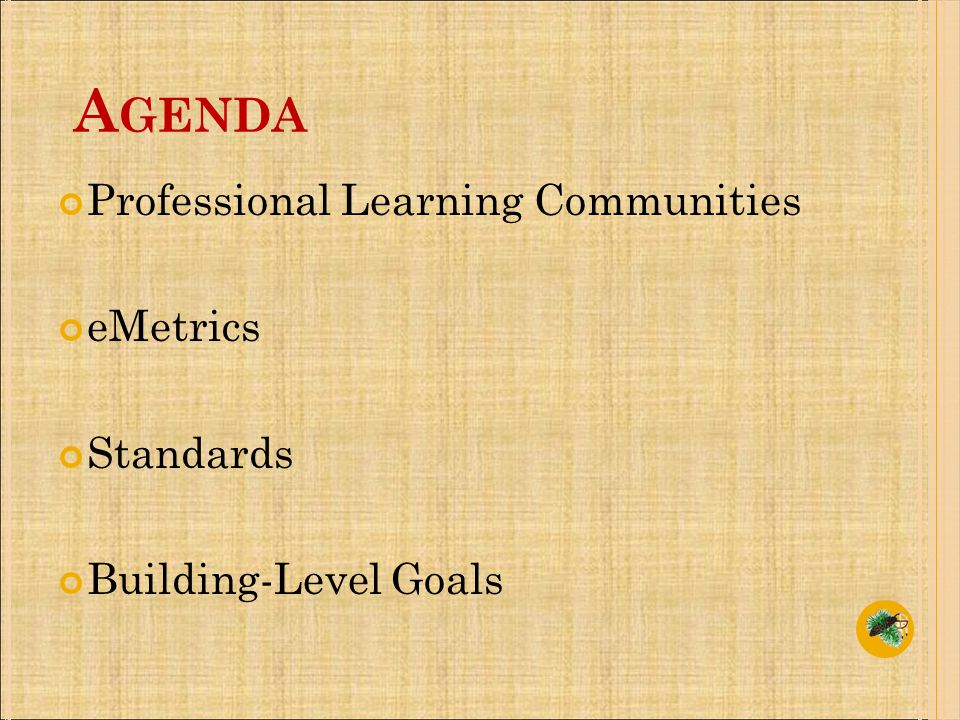 A GENDA Professional Learning Communities eMetrics Standards Building-Level Goals
