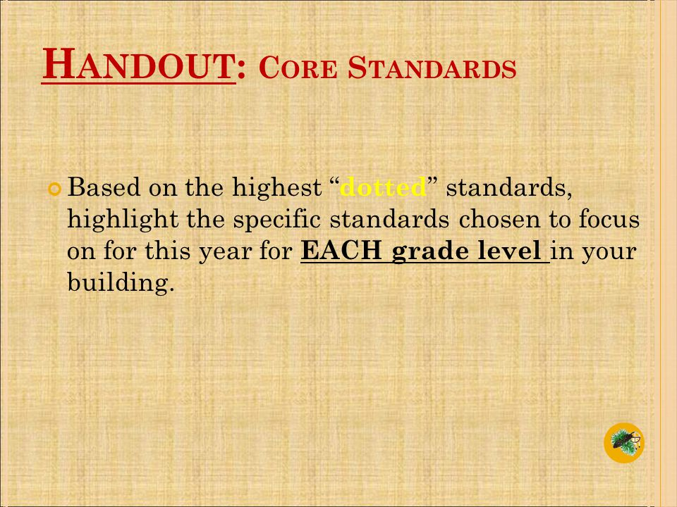 Based on the highest dotted standards, highlight the specific standards chosen to focus on for this year for EACH grade level in your building.