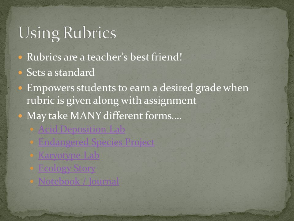 Rubrics are a teacher's best friend.
