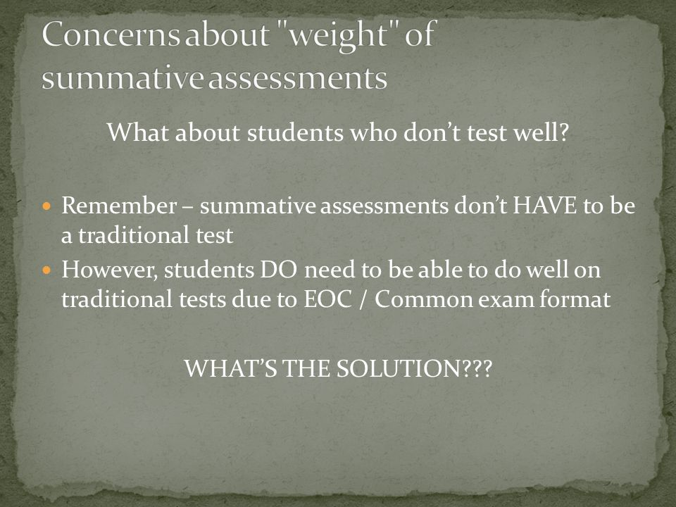What about students who don't test well.