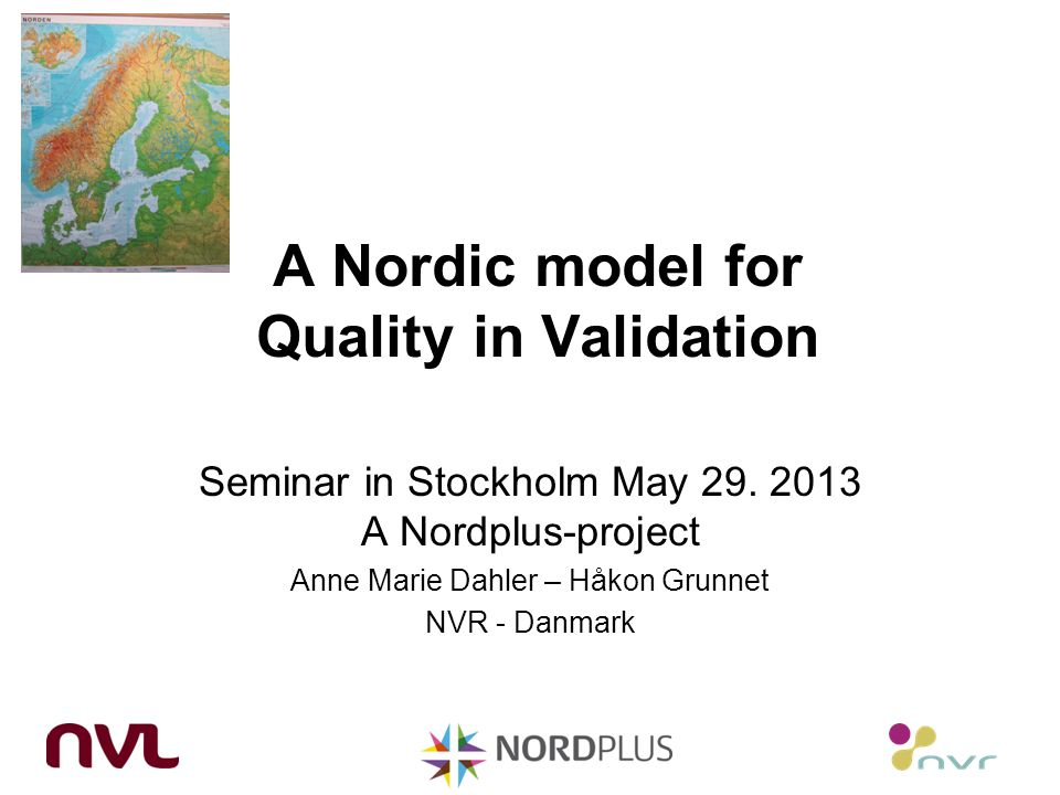 A Nordic model for Quality in Validation Seminar in Stockholm May 29.