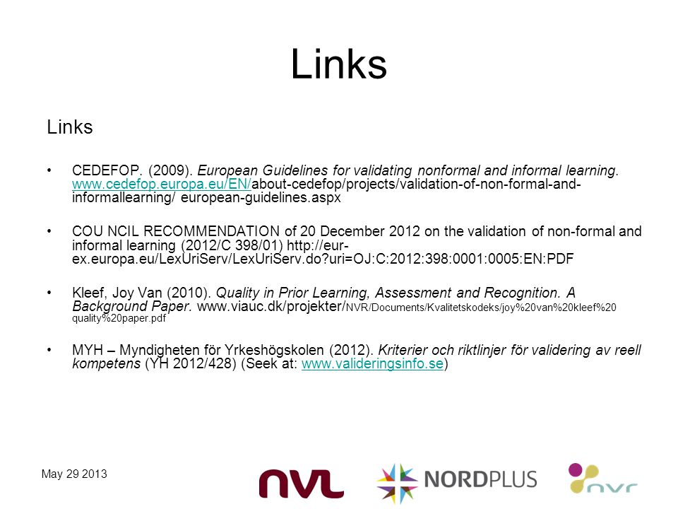 Links CEDEFOP. (2009). European Guidelines for validating nonformal and informal learning.