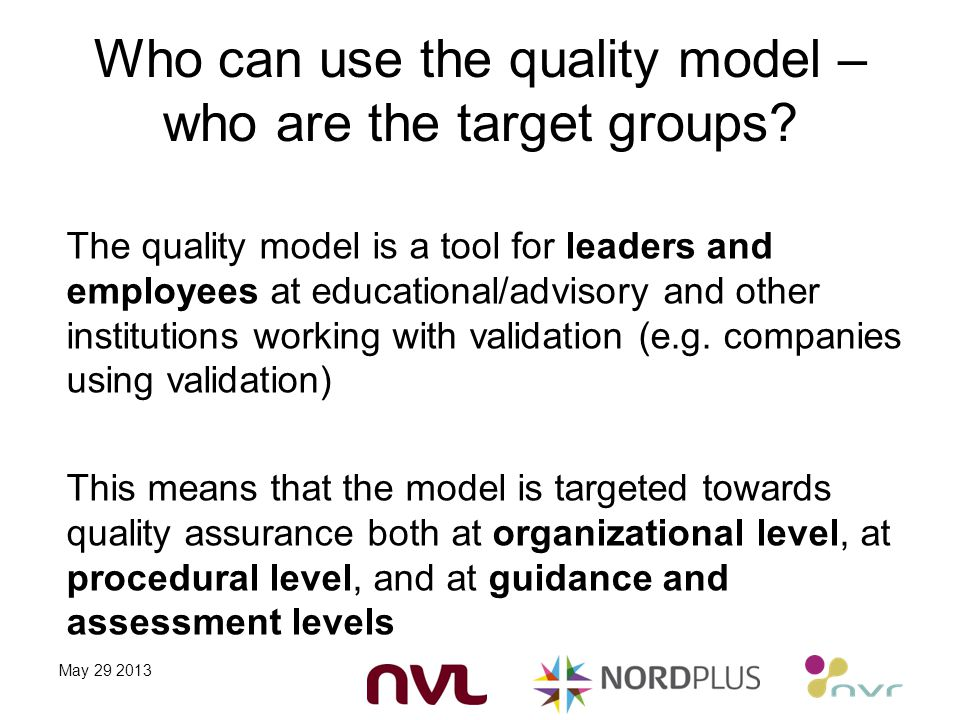 Who can use the quality model – who are the target groups.