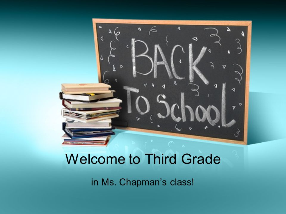 Welcome to Third Grade in Ms. Chapman's class!