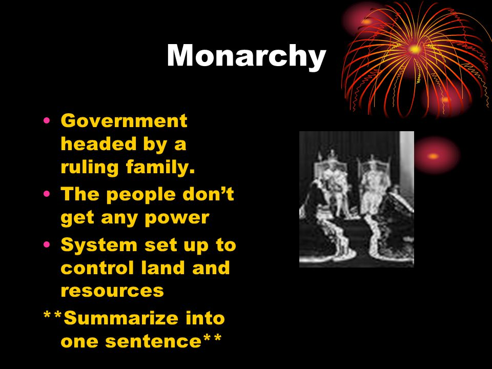 Monarchy Government headed by a ruling family.