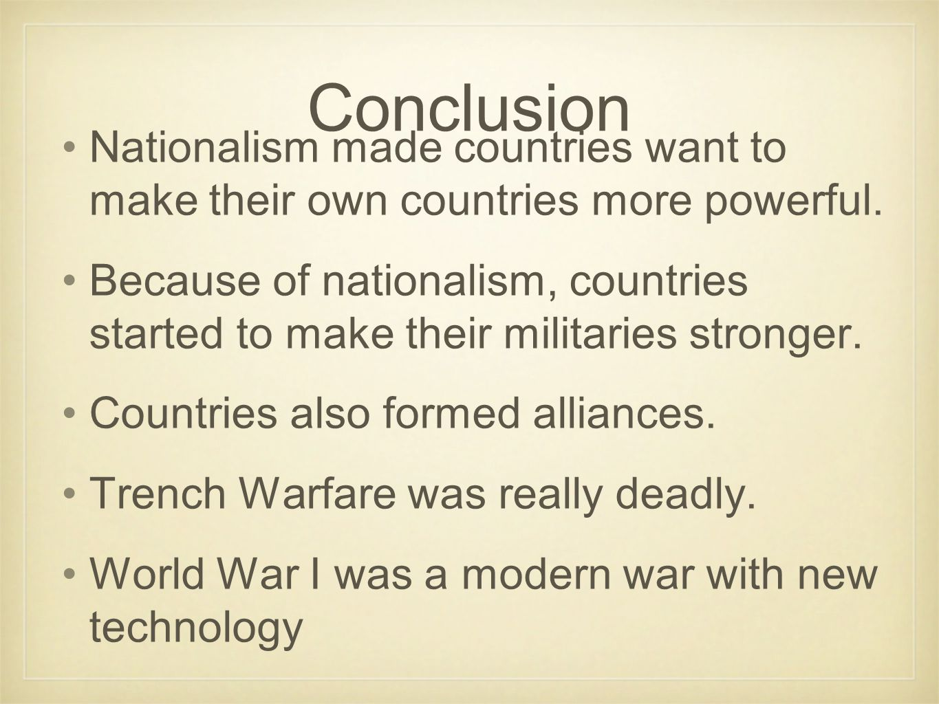 Conclusion Nationalism made countries want to make their own countries more powerful.