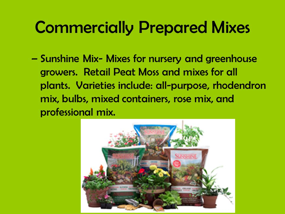 Commercially Prepared Mixes –Sunshine Mix- Mixes for nursery and greenhouse growers.