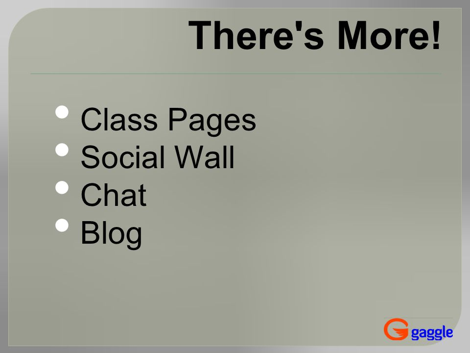 There s More! Class Pages Social Wall Chat Blog