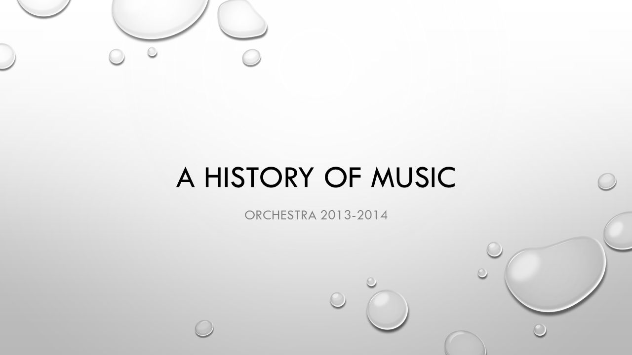 A HISTORY OF MUSIC ORCHESTRA