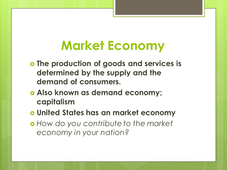 Command Economy  The production of goods (think of clothes, cars, toys, etc…) and services are decided by a central government.