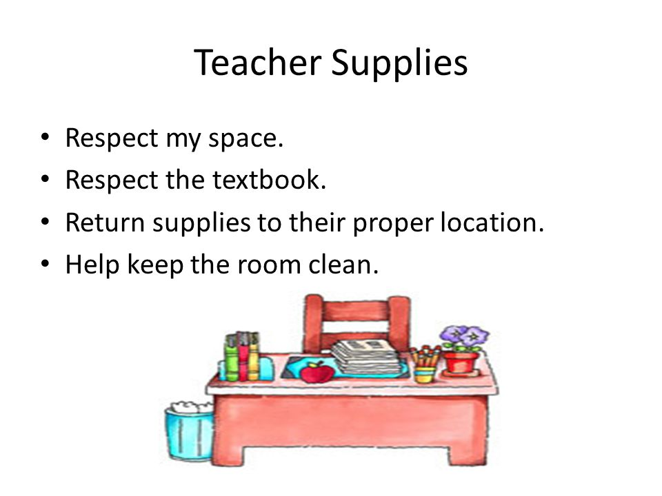 Teacher Supplies Respect my space. Respect the textbook.