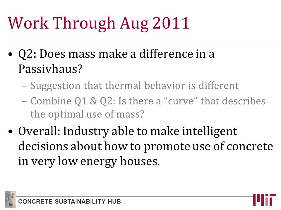 Work Through Aug 2011 Q2: Does mass make a difference in a Passivhaus.