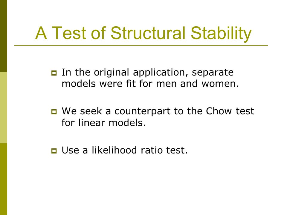 A Test of Structural Stability  In the original application, separate models were fit for men and women.