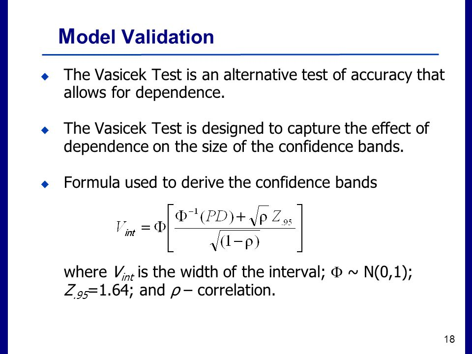 Filename 18 M odel Validation  The Vasicek Test is an alternative test of accuracy that allows for dependence.