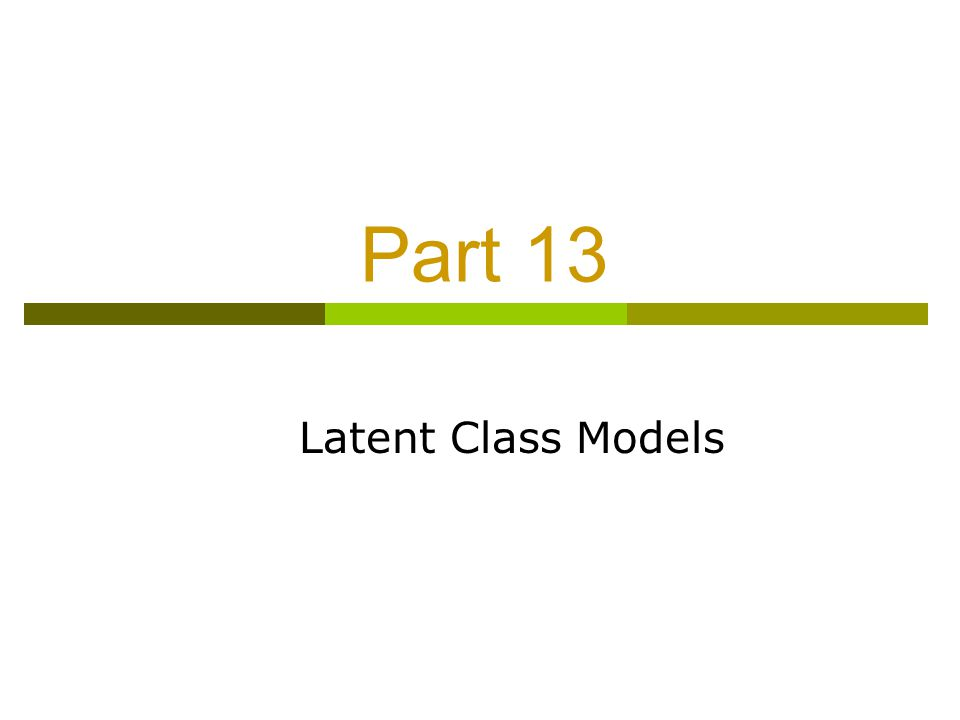Part 13 Latent Class Models