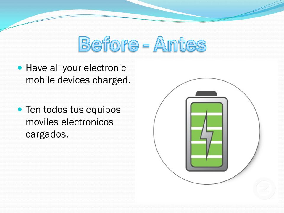 Have all your electronic mobile devices charged.