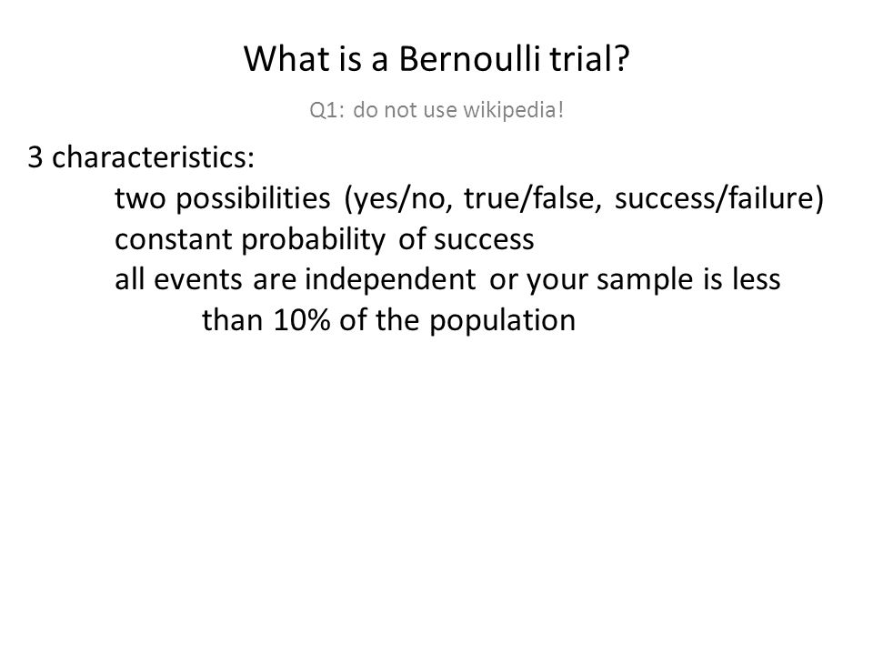 What is a Bernoulli trial. Q1: do not use wikipedia.
