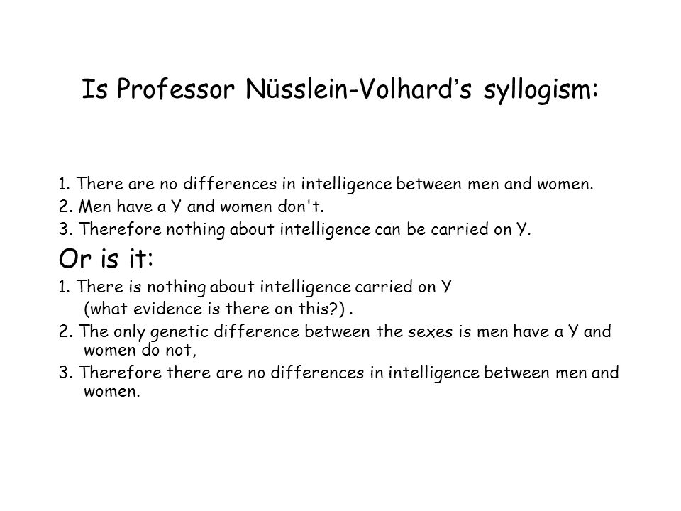 Is Professor N ü sslein-Volhard ' s syllogism: 1.