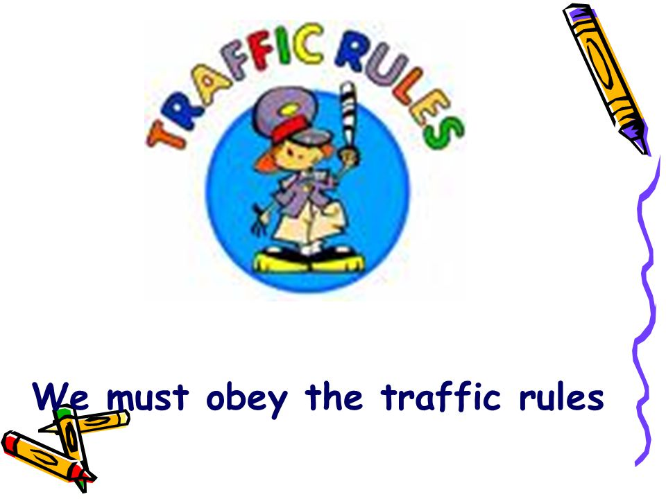 We must obey the traffic rules