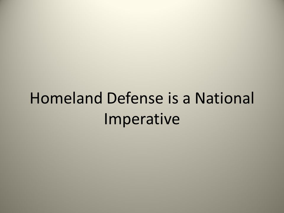 Homeland Defense is a National Imperative